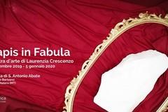 """Mostra """"Lapis in Fabula"""" di Laurenzia Crescenzo alla Chiesa di Sant'Antonio Abate al Sasso Barisano"""