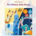 """A Palazzo dell'Annunziata si presenta il volume """"Nei Misteri della Bruna"""" di Franco Moliterni"""